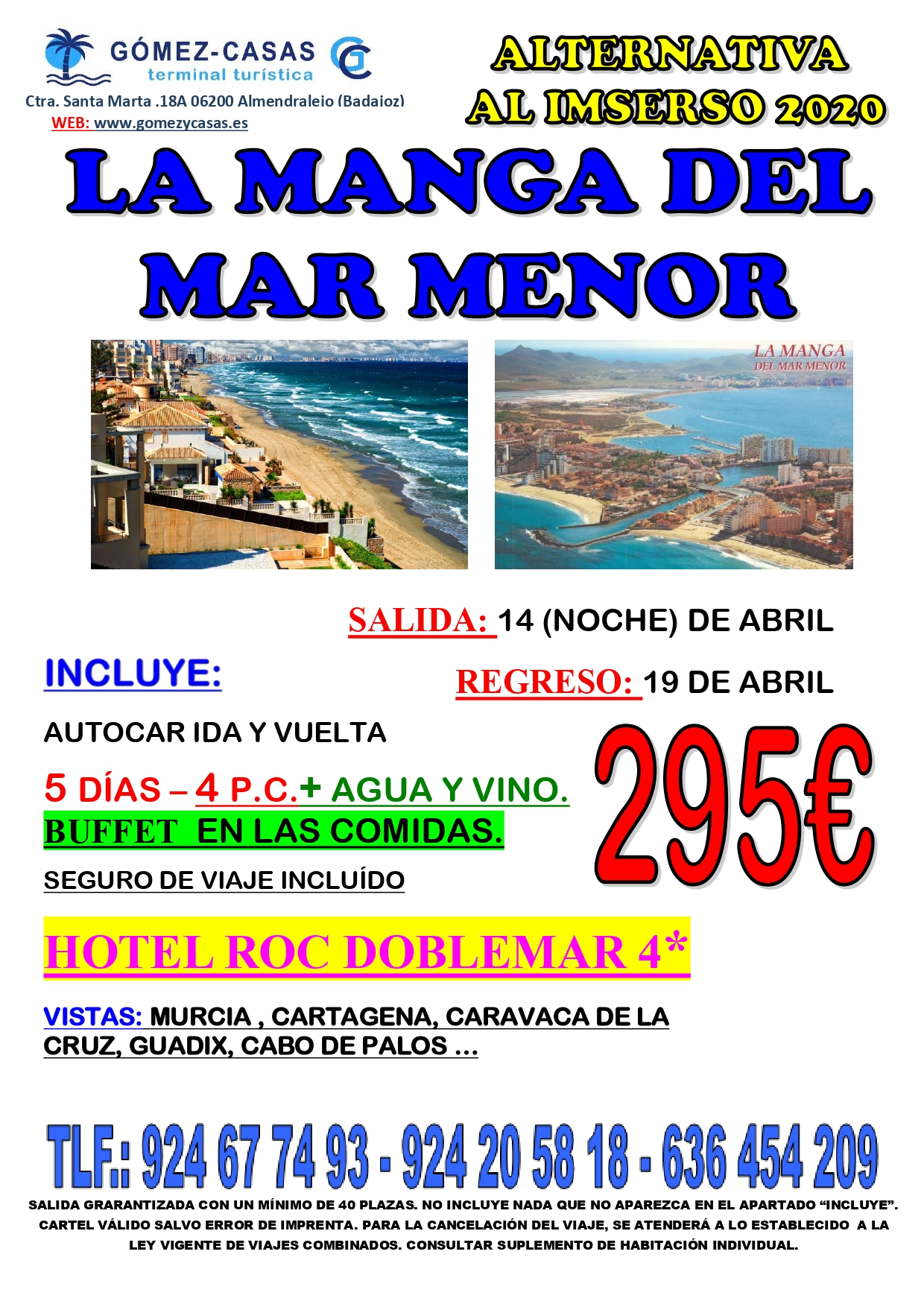 Alternativa al imserso. La Manga del Mar Menor. Del 14 (noche)-19 abril.